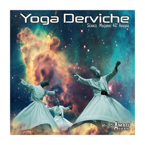 CD Yoga Derviche - 40 min, Samad Arkan