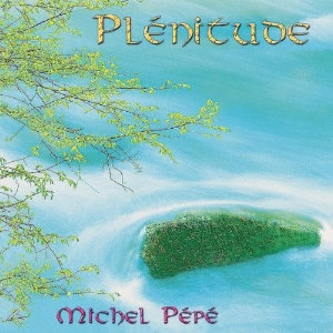 CD Plénitude, Michel Pépé