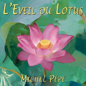 CD L'Eveil du Lotus, Michel Pépé
