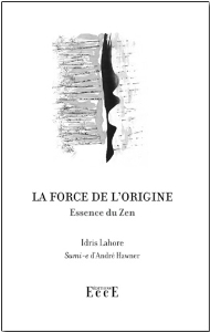 La Force de l'Origine, Essence du Zen