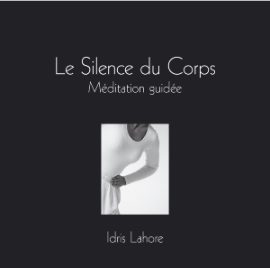 CD Silence du Corps - Méditation Guidée, Idris Lahore