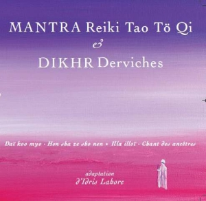 CD Mantra Reiki Tao To Qi & DIKHR Derviches