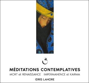 CD Méditations contemplatives Mort et Renaissance, Idris Lahore