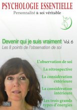 Dvd Psychologie Essentielle vol 6 - Les 8 points de l'observation de soi
