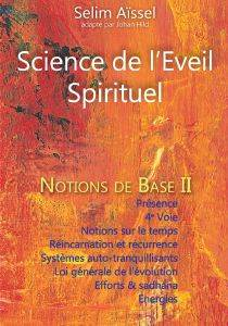 Science de l'Eveil Spirituel - Notions de base II, Selim Aïssel
