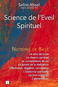 Science de l'Eveil Spirituel - Notions de base I, Selim Aïssel