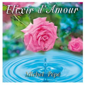 CD Elixir d'amour, Michel Pépé