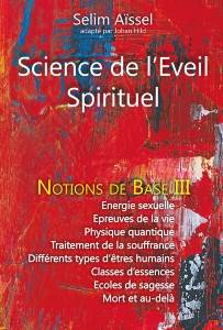 Science de l'Eveil Spirituel - Notions de base III, Selim Aïssel